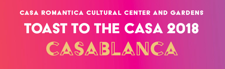 Casa Romantica Cultural Center And Gardens - Toast to the Casa 2018